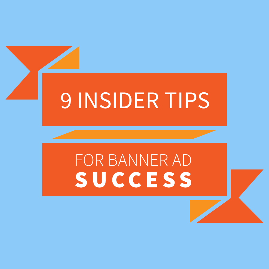 9 Insider Tips for Banner Ad Success - Responsory