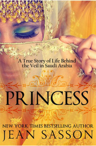 Princess: The True Story of Life Behind the Veil in Saudi Arabia